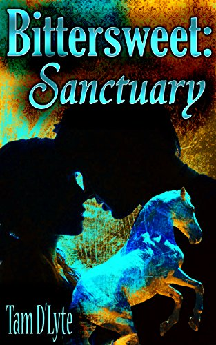 Book: Bittersweet: Sanctuary (The Bittersweet Series Part 1 of 3)