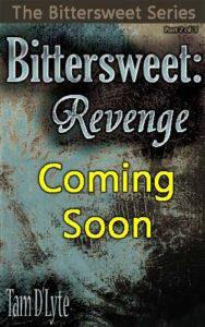 Bittersweet: Revenge Coming Soon
